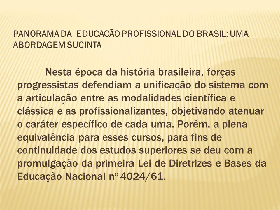 Nesta época da história brasileira, forças progressistas defendiam a unificação do sistema com a articulação entre as modalidades científica e clássic