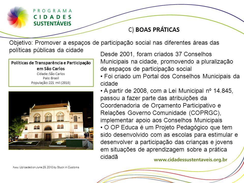 Foto: Uploaded on June 29, 2010 by Stuck in Customs C) BOAS PRÁTICAS Desde 2001, foram criados 37 Conselhos Municipais na cidade, promovendo a plurali