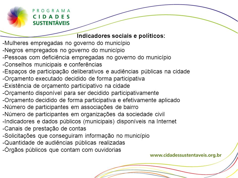 Indicadores sociais e políticos: -Mulheres empregadas no governo do município -Negros empregados no governo do município -Pessoas com deficiência empr