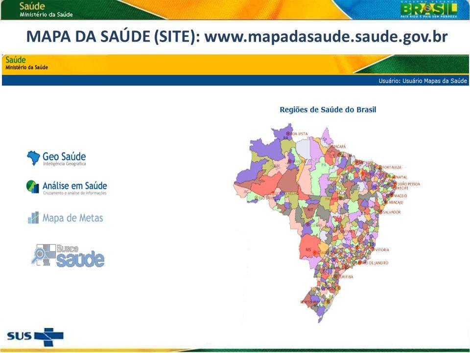 MAPA DA SAÚDE (SITE): www.mapadasaude.saude.gov.br