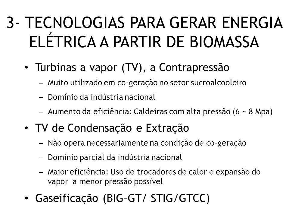 Turbinas a vapor (TV), a Contrapressão – Muito utilizado em co-geração no setor sucroalcooleiro – Domínio da indústria nacional – Aumento da eficiênci