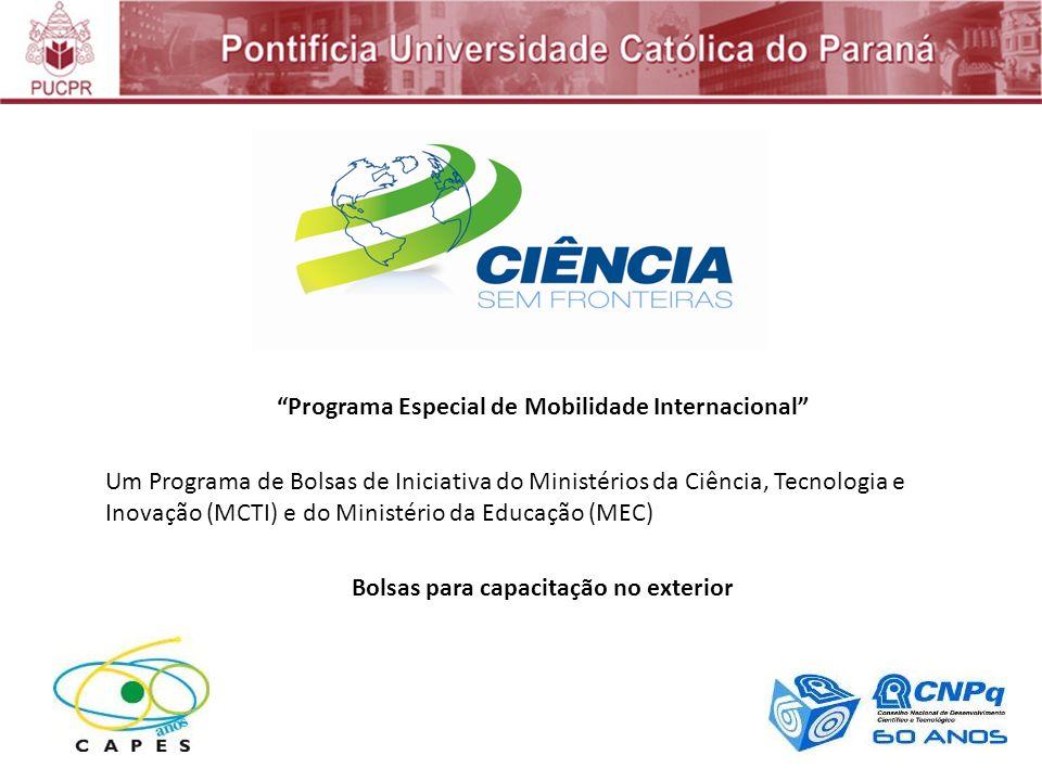 Programa Especial de Mobilidade Internacional Um Programa de Bolsas de Iniciativa do Ministérios da Ciência, Tecnologia e Inovação (MCTI) e do Ministério da Educação (MEC) Bolsas para capacitação no exterior
