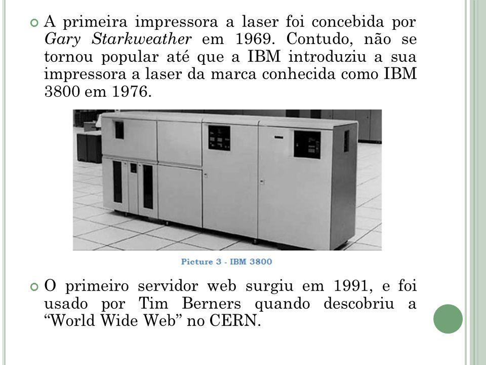 A primeira impressora a laser foi concebida por Gary Starkweather em 1969. Contudo, não se tornou popular até que a IBM introduziu a sua impressora a