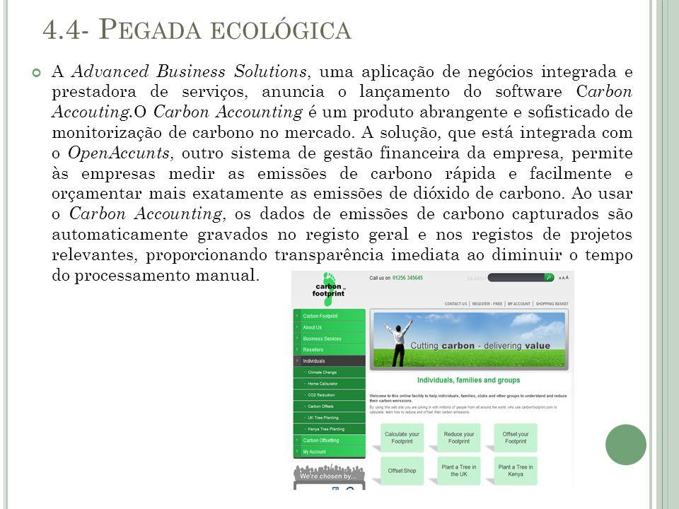 4.4- P EGADA ECOLÓGICA A Advanced Business Solutions, uma aplicação de negócios integrada e prestadora de serviços, anuncia o lançamento do software C