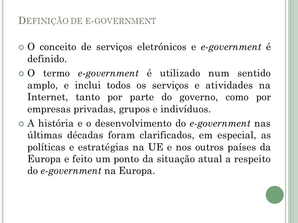 O conceito de serviços eletrónicos e e-government é definido. O termo e-government é utilizado num sentido amplo, e inclui todos os serviços e ativida