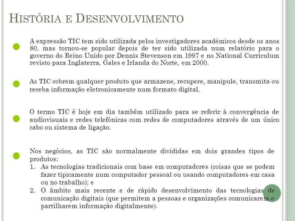 A expressão TIC tem sido utilizada pelos investigadores académicos desde os anos 80, mas tornou-se popular depois de ter sido utilizada num relatório