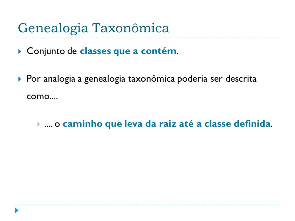 Genealogia Taxonômica Conjunto de classes que a contém.