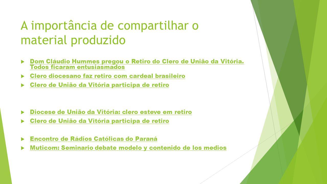 A importância de compartilhar o material produzido Dom Cláudio Hummes pregou o Retiro do Clero de União da Vitória. Todos ficaram entusiasmados Dom Cl