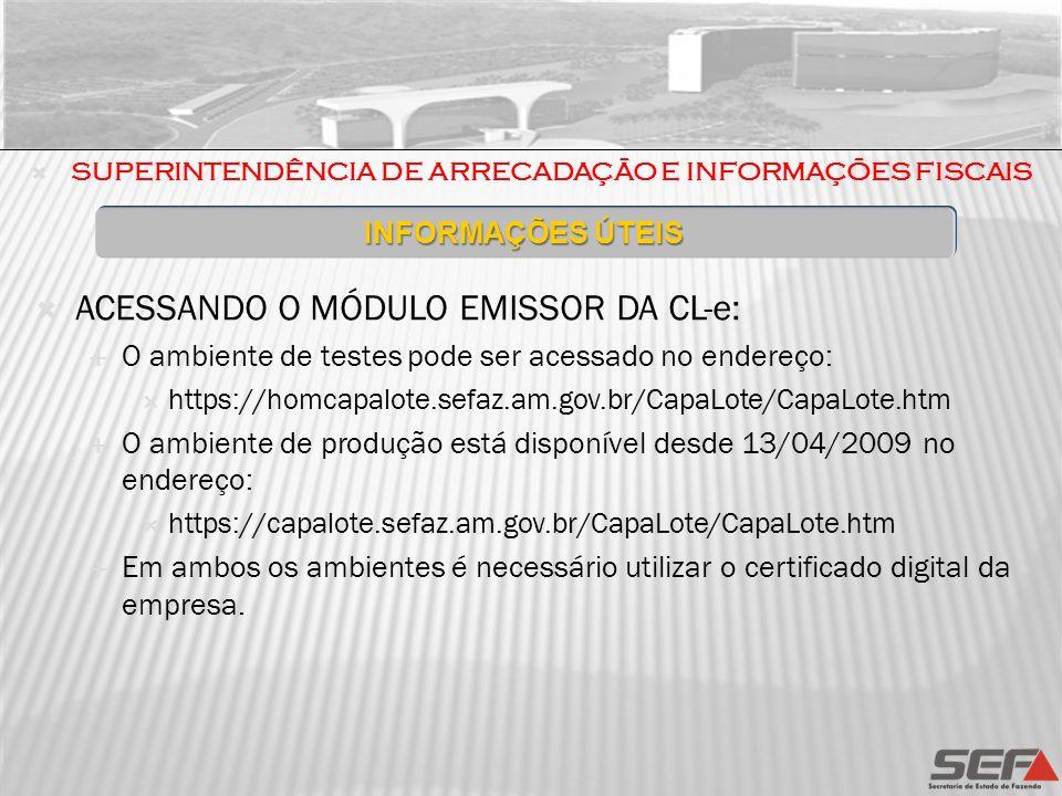 ACESSANDO O MÓDULO EMISSOR DA CL-e: O ambiente de testes pode ser acessado no endereço: https://homcapalote.sefaz.am.gov.br/CapaLote/CapaLote.htm O am