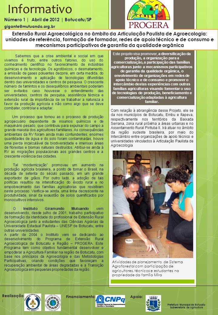 Informativo Número 1 | Abril de 2012 | Botucatu/SP Realização : Financiamento: gigante@mutuando.org.br Apoio: Prefeitura Municipal de Botucatu Subsecr