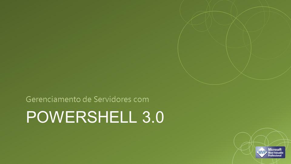 POWERSHELL 3.0 Gerenciamento de Servidores com