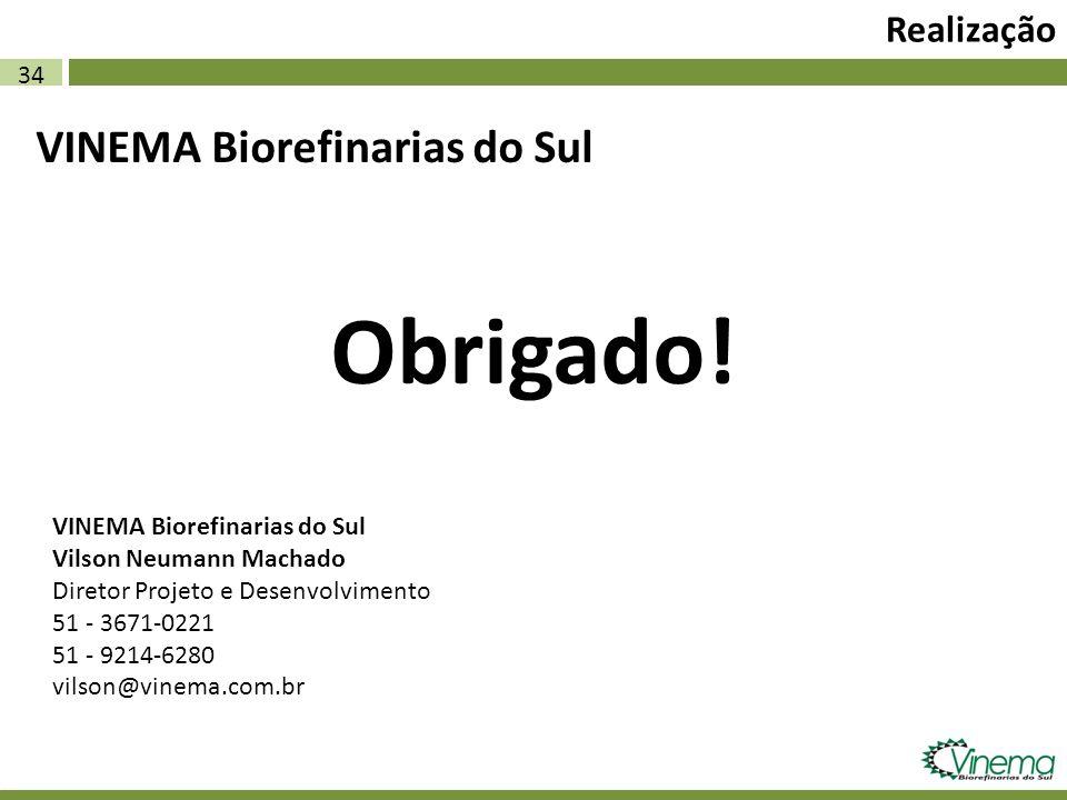 34 Realização VINEMA Biorefinarias do Sul Obrigado! VINEMA Biorefinarias do Sul Vilson Neumann Machado Diretor Projeto e Desenvolvimento 51 - 3671-022