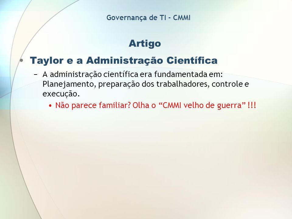 Artigo Taylor e a Administração Científica A administração científica era fundamentada em: Planejamento, preparação dos trabalhadores, controle e exec