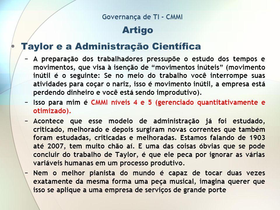 Artigo Taylor e a Administração Científica A preparação dos trabalhadores pressupõe o estudo dos tempos e movimentos, que visa à isenção de movimentos