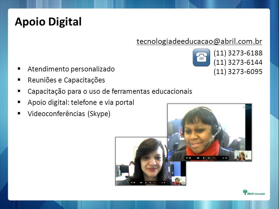 tecnologiadeeducacao@abril.com.br (11) 3273-6188 (11) 3273-6144 (11) 3273-6095 Atendimento personalizado Reuniões e Capacitações Capacitação para o us