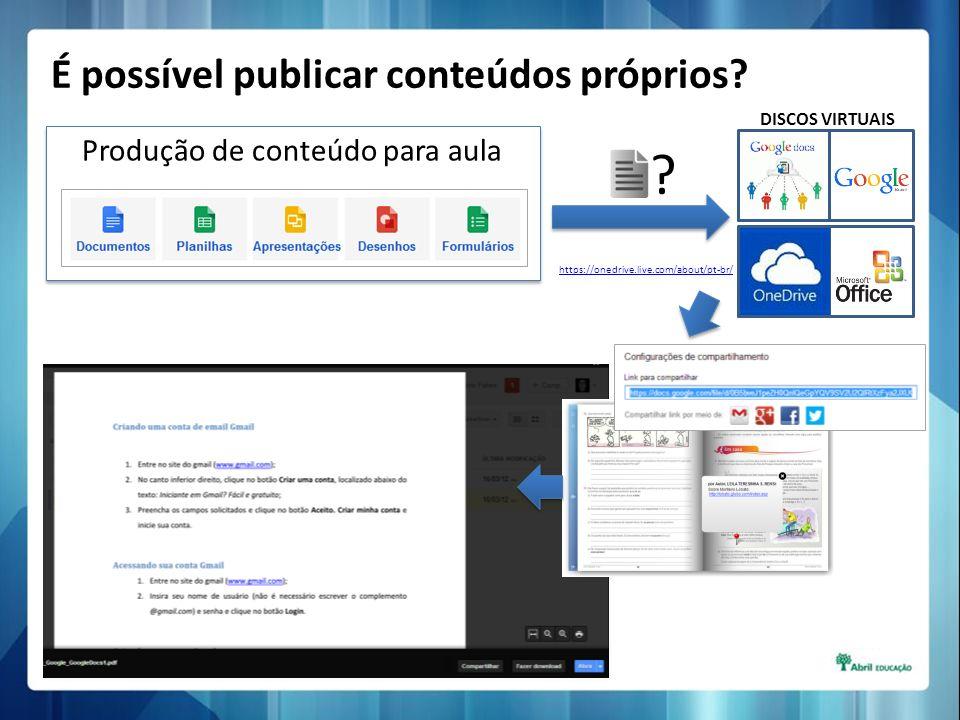 Produção de conteúdo para aula ? É possível publicar conteúdos próprios? DISCOS VIRTUAIS https://onedrive.live.com/about/pt-br/