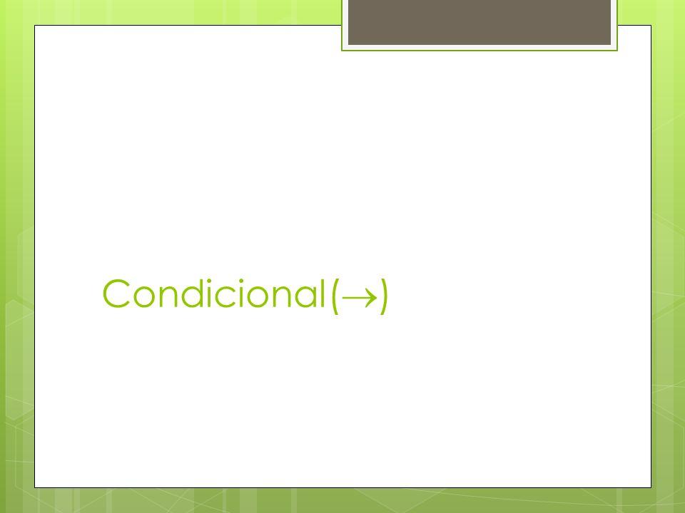 Condicional( )
