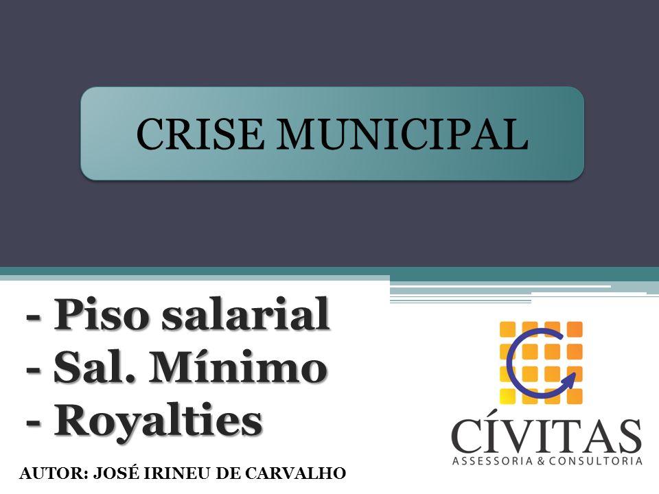 PISO SALARIAL: LRF Características para baixos índices de DP/RCL: - População reduzida e bom IQE - Terceirização - Previdência Municipal - Setor de serviços desenvolvido