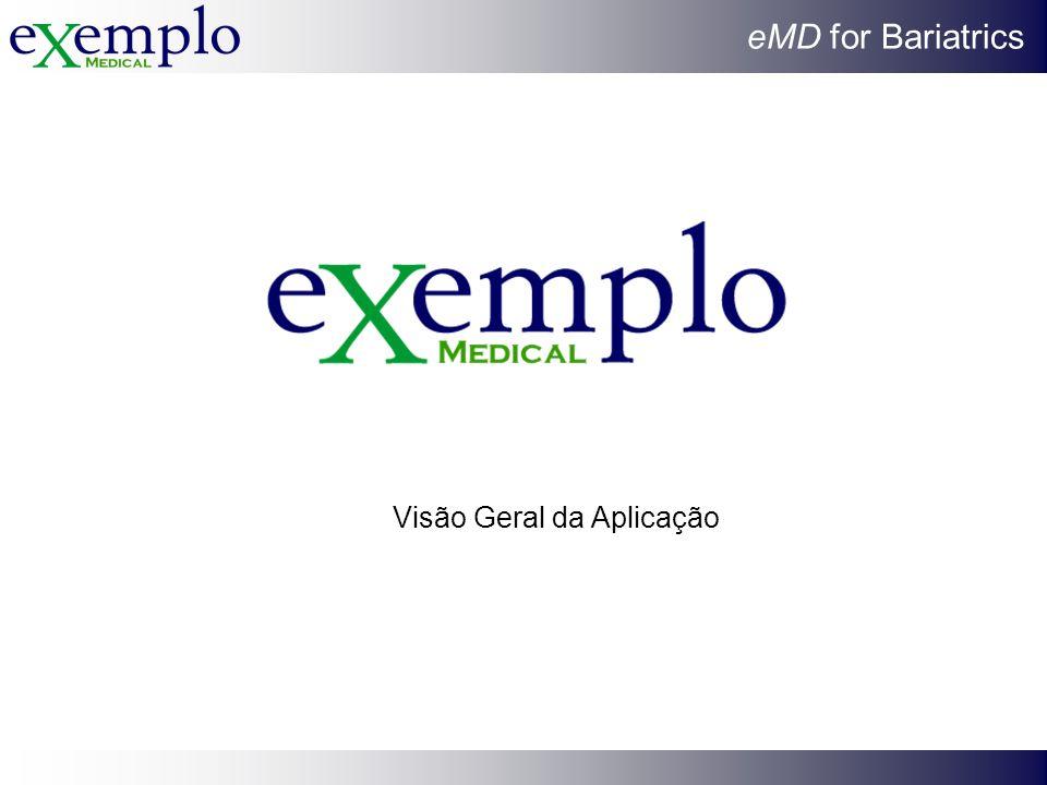 eMD for Bariatrics Visão Geral da Aplicação