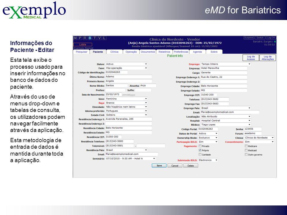 eMD for Bariatrics Informações do Paciente - Editar Esta tela exibe o processo usado para inserir informações no banco de dados do paciente. Através d