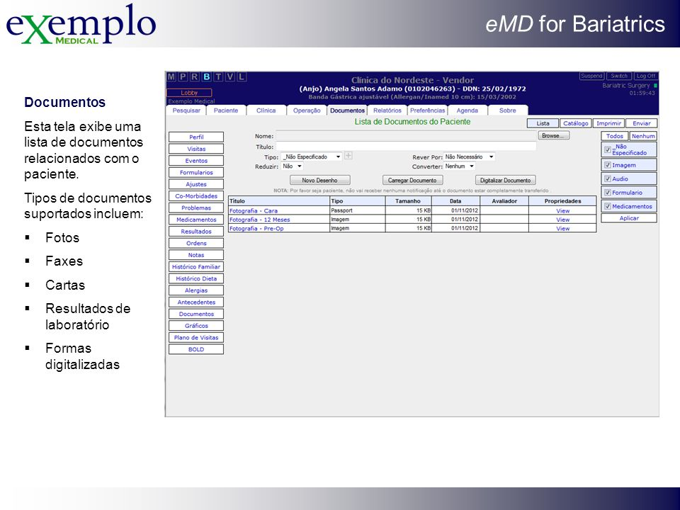 eMD for Bariatrics Documentos Esta tela exibe uma lista de documentos relacionados com o paciente. Tipos de documentos suportados incluem: Fotos Faxes