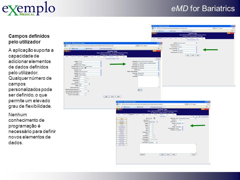 eMD for Bariatrics Campos definidos pelo utilizador A aplicação suporta a capacidade de adicionar elementos de dados definidos pelo utilizador. Qualqu