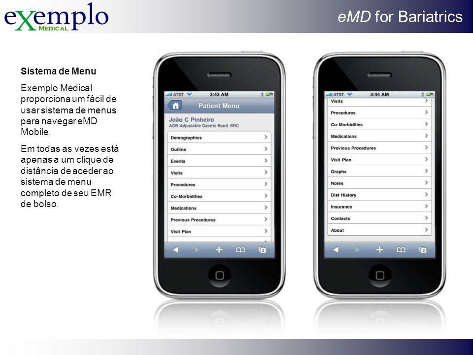 eMD for Bariatrics Sistema de Menu Exemplo Medical proporciona um fácil de usar sistema de menus para navegar eMD Mobile. Em todas as vezes está apena