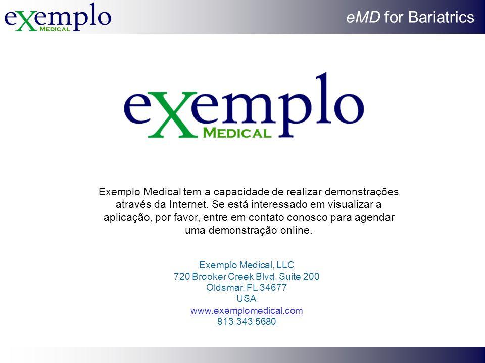 eMD for Bariatrics Exemplo Medical tem a capacidade de realizar demonstrações através da Internet. Se está interessado em visualizar a aplicação, por
