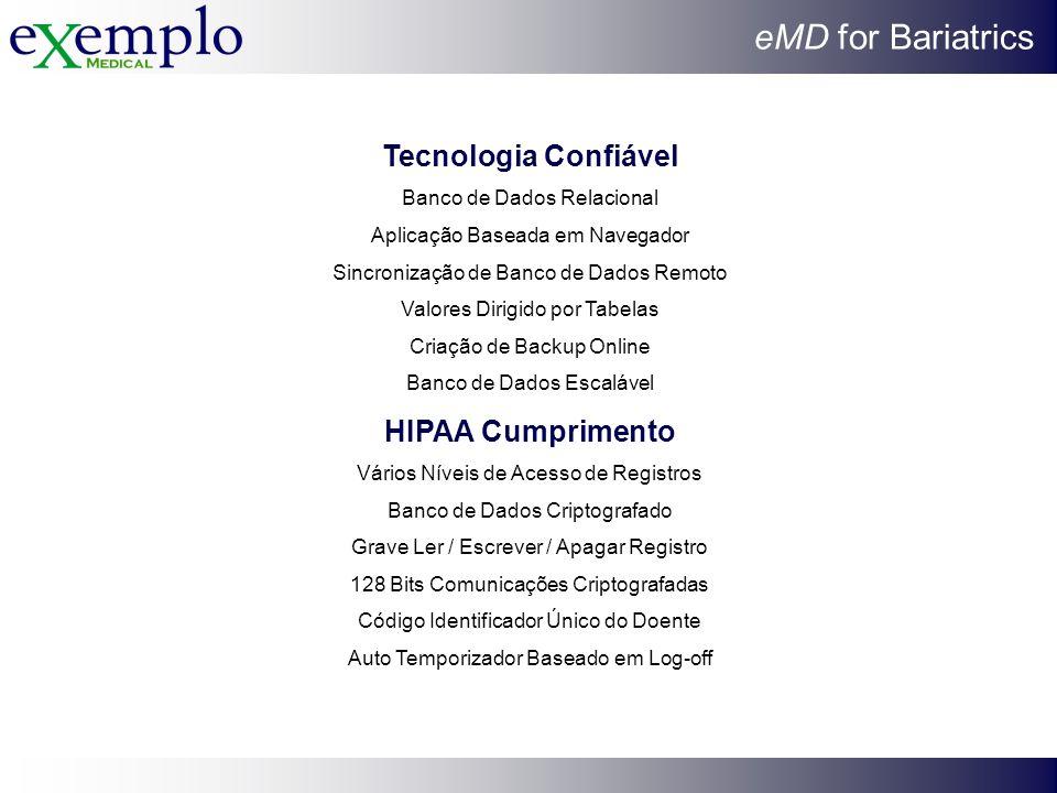 eMD for Bariatrics Tecnologia Confiável Banco de Dados Relacional Aplicação Baseada em Navegador Sincronização de Banco de Dados Remoto Valores Dirigi