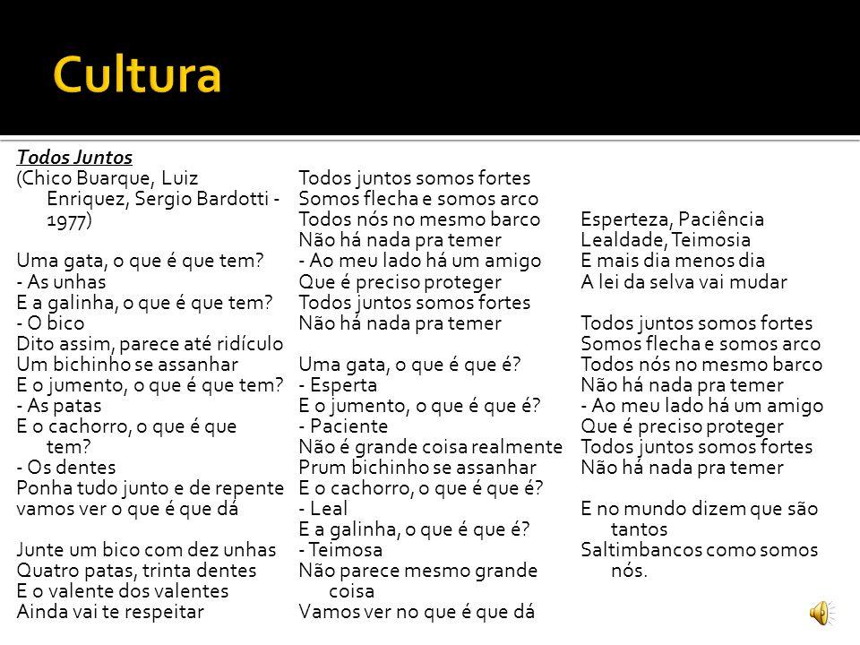 Todos Juntos (Chico Buarque, Luiz Enriquez, Sergio Bardotti - 1977) Uma gata, o que é que tem? - As unhas E a galinha, o que é que tem? - O bico Dito