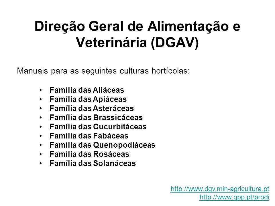 Direção Geral de Alimentação e Veterinária (DGAV) Manuais para as seguintes culturas hortícolas: Família das Aliáceas Família das Apiáceas Família das
