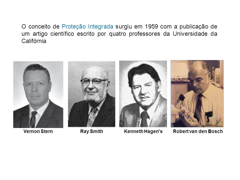 Robert van den BoschVernon SternRay SmithKenneth Hagen's O conceito de Proteção Integrada surgiu em 1959 com a publicação de um artigo científico escr