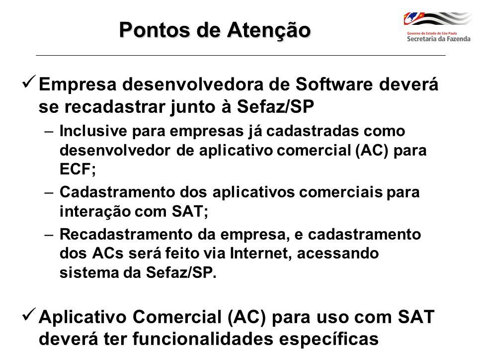 Legislação e documentação técnica disponíveis no endereço eletrônico: www.fazenda.sp.gov.br/sat Material para consulta
