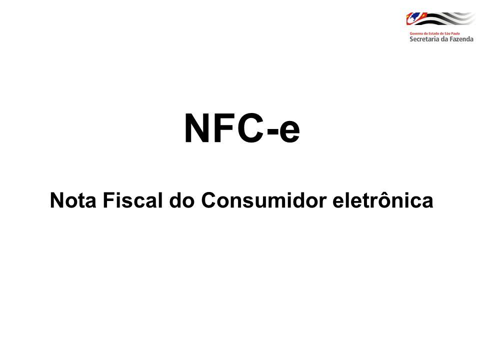 NFC-e - Objetivos Oferecer nova alternativa para os documentos fiscais que registram operações em que o destinatário seja consumidor final; Viabilizar uma alternativa totalmente eletrônica para o controle e fiscalização do varejo; Convivência de Soluções no Varejo (em São Paulo: com o ECF, durante o período de transição, e o SAT).