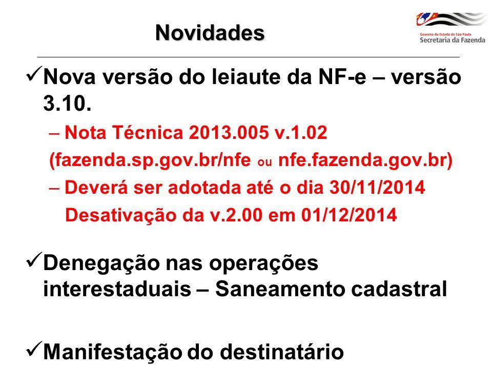 Nacional - Cláusula décima quinta-B, inciso III e Anexo II do Ajuste SINIEF 07/05 Paulista – Artigo 30, inciso II, da PCAT 162/08...