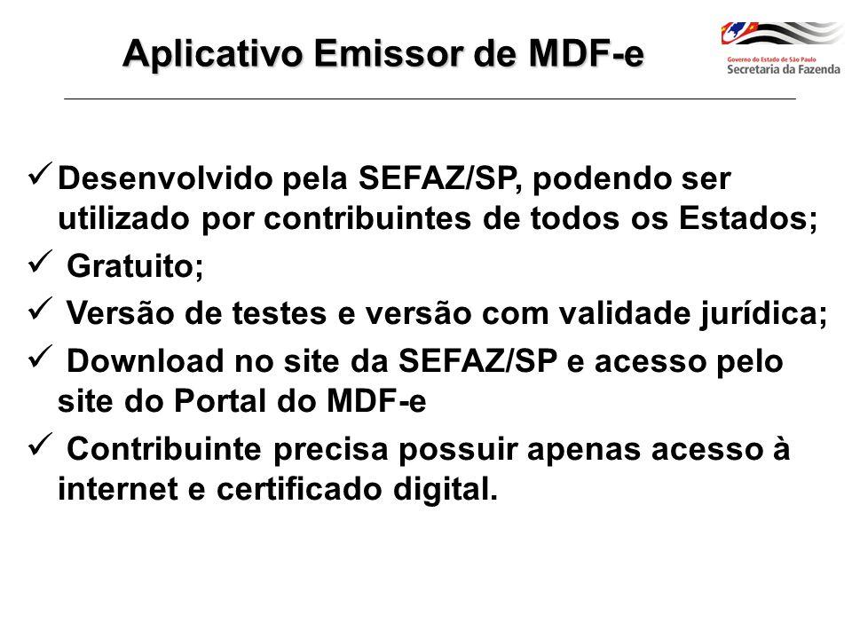 Desenvolvido pela SEFAZ/SP, podendo ser utilizado por contribuintes de todos os Estados; Gratuito; Versão de testes e versão com validade jurídica; Do