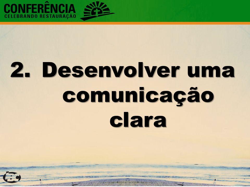 2.Desenvolver uma comunicação clara
