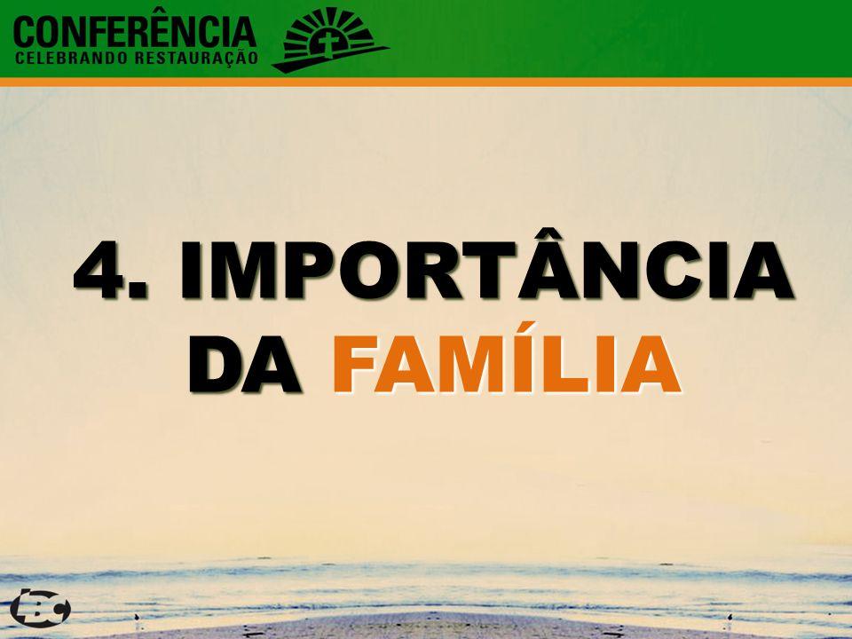 4. IMPORTÂNCIA DA FAMÍLIA