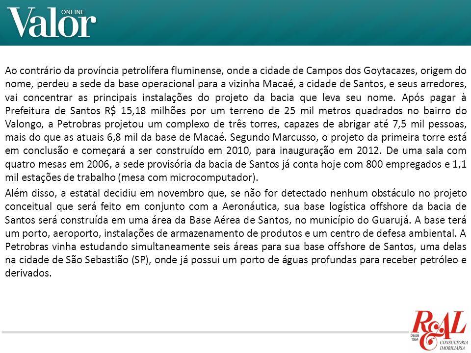 Ao contrário da província petrolífera fluminense, onde a cidade de Campos dos Goytacazes, origem do nome, perdeu a sede da base operacional para a viz