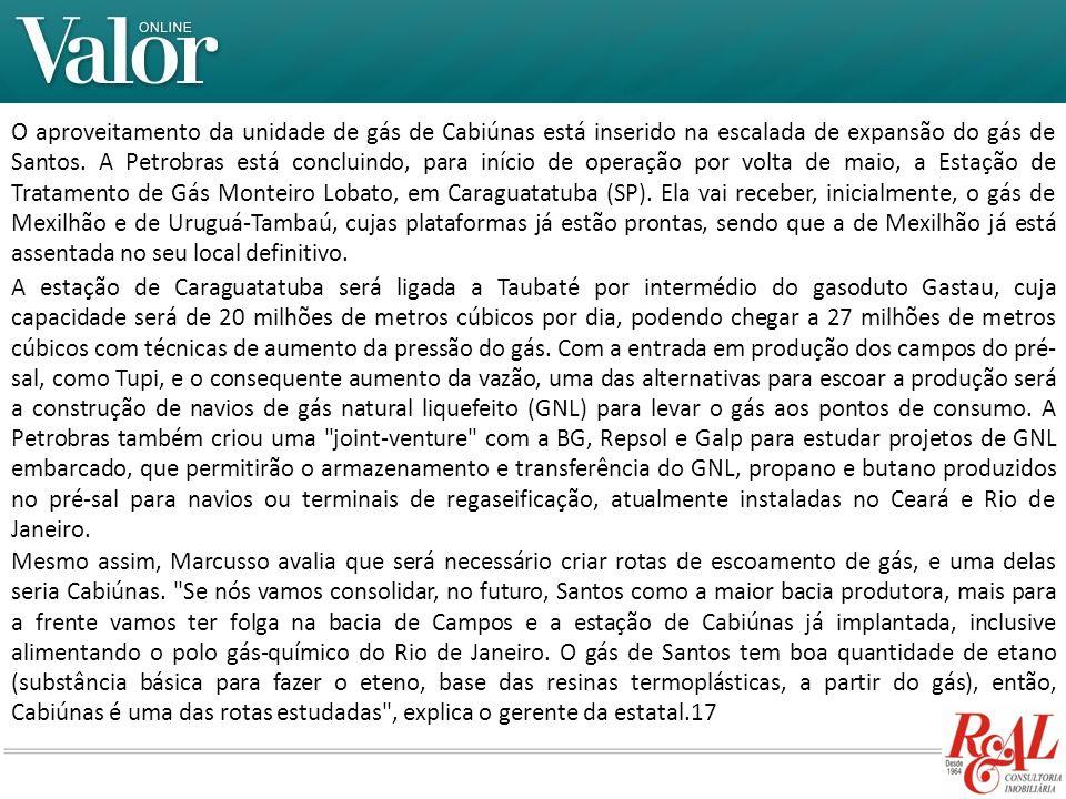 O aproveitamento da unidade de gás de Cabiúnas está inserido na escalada de expansão do gás de Santos. A Petrobras está concluindo, para início de ope