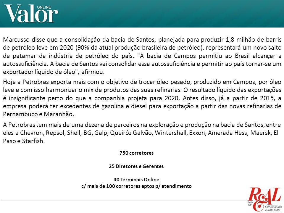 Marcusso disse que a consolidação da bacia de Santos, planejada para produzir 1,8 milhão de barris de petróleo leve em 2020 (90% da atual produção bra