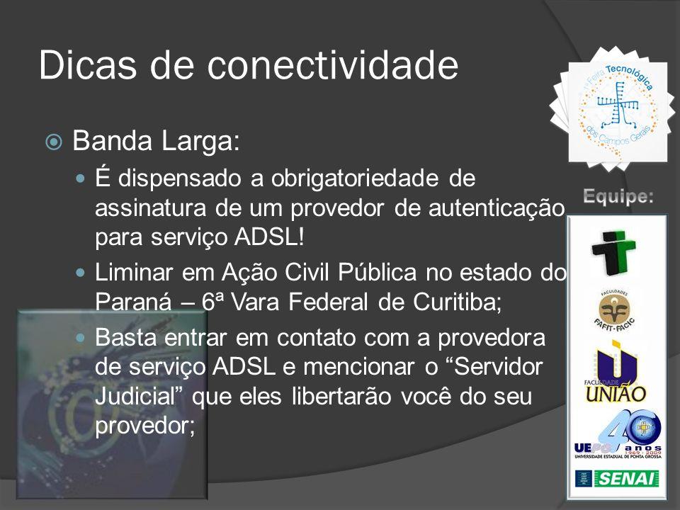 Dicas de conectividade Banda Larga: É dispensado a obrigatoriedade de assinatura de um provedor de autenticação para serviço ADSL! Liminar em Ação Civ