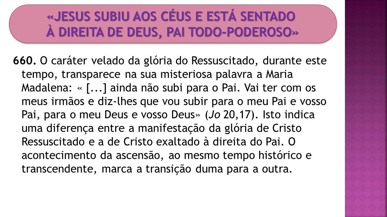 O ESTADO DA HUMANIDADE RESSUSCITADA DE CRISTO 645.