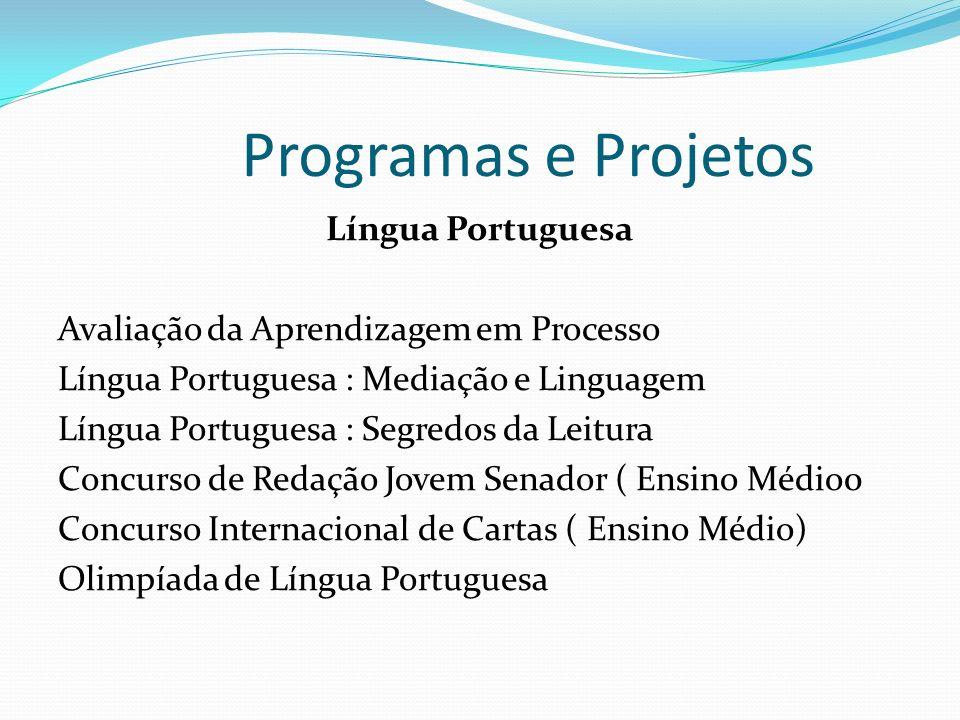 Programas e Projetos Língua Portuguesa Avaliação da Aprendizagem em Processo Língua Portuguesa : Mediação e Linguagem Língua Portuguesa : Segredos da