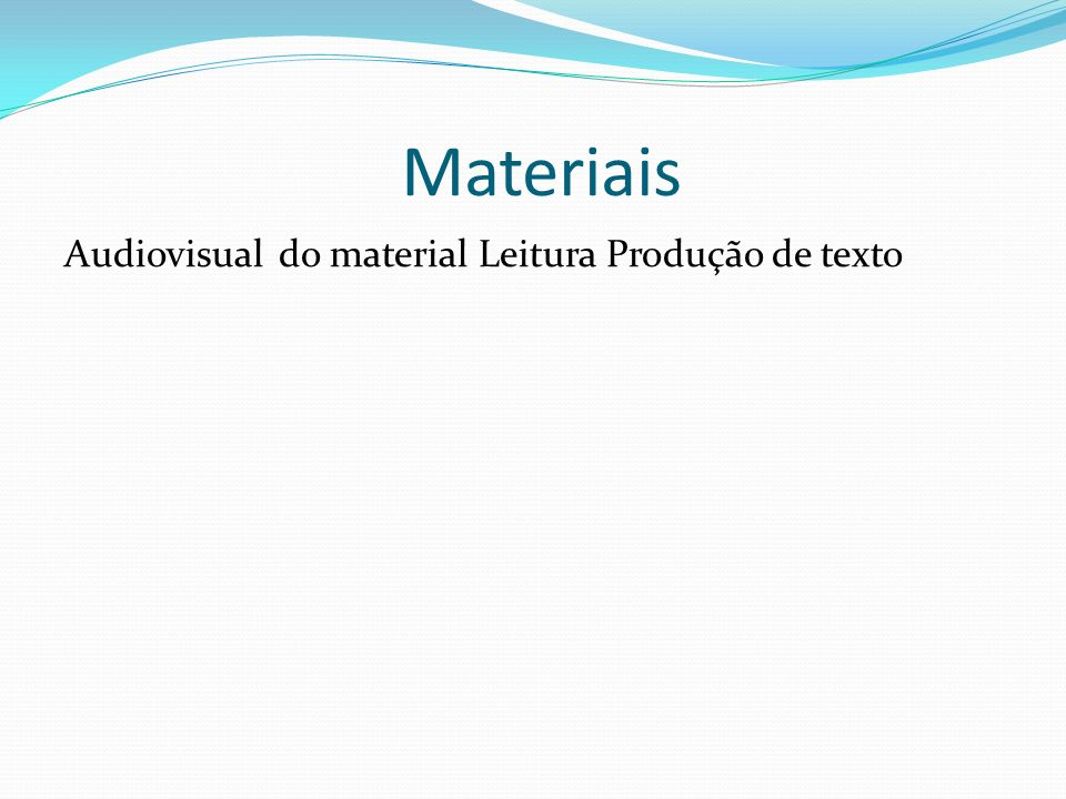Materiais Audiovisual do material Leitura Produção de texto