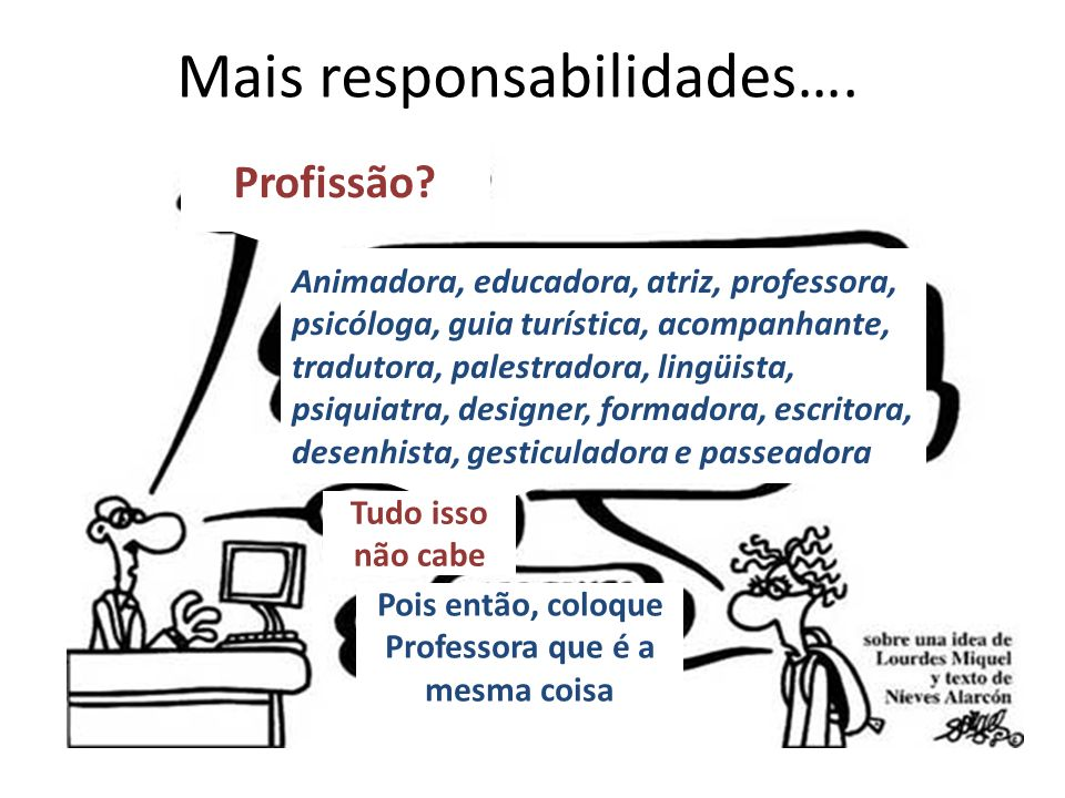 Mais responsabilidades….Profissão.