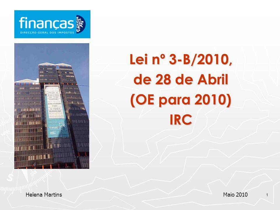1 Lei nº 3-B/2010, de 28 de Abril (OE para 2010) IRC Helena Martins Maio 2010