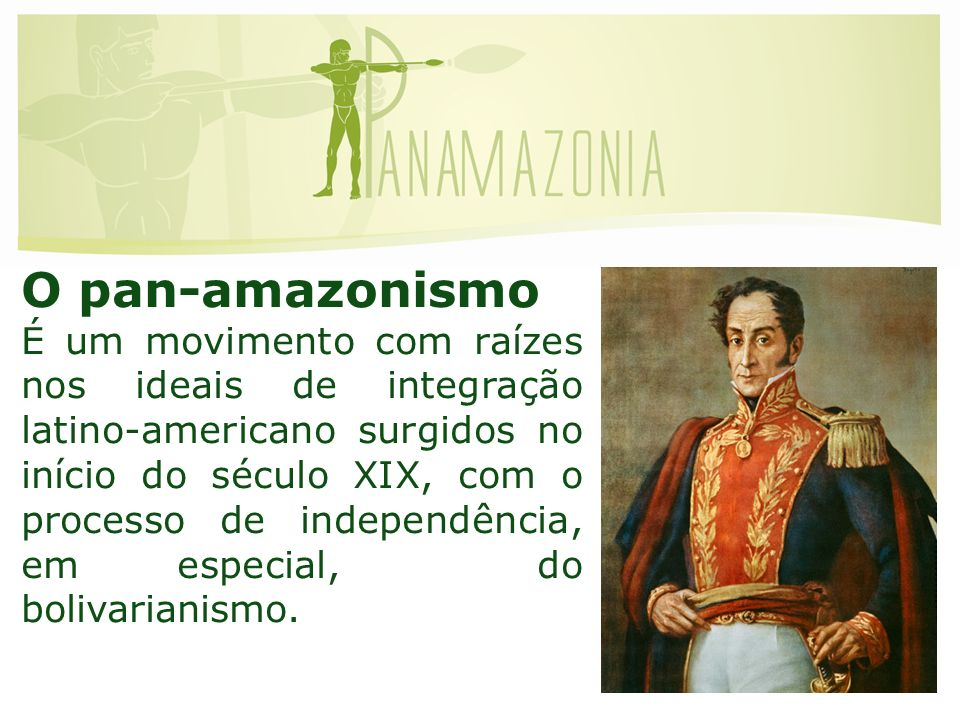 Como o pan-amazonismo pode contribuir para o desenvolvimento da Amazônia continental: Fortalecimento regional por meio da cooperação pan-amazônica Maior representatividade política nos parlamentos nacionais Promoção de maior equilíbrio nas relações federativas da região com o poder central Promoção do intercâmbio comercial inter-amazônico Avanço da ciência e tecnologia a partir de bases regionais Fortalecimento da ciência por meio do intercâmbio acadêmico pan-amazônico Aumento da auto-estima das populações amazônicas