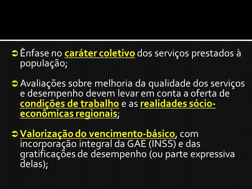 Ênfase no caráter coletivo dos serviços prestados à população; Avaliações sobre melhoria da qualidade dos serviços e desempenho devem levar em conta a