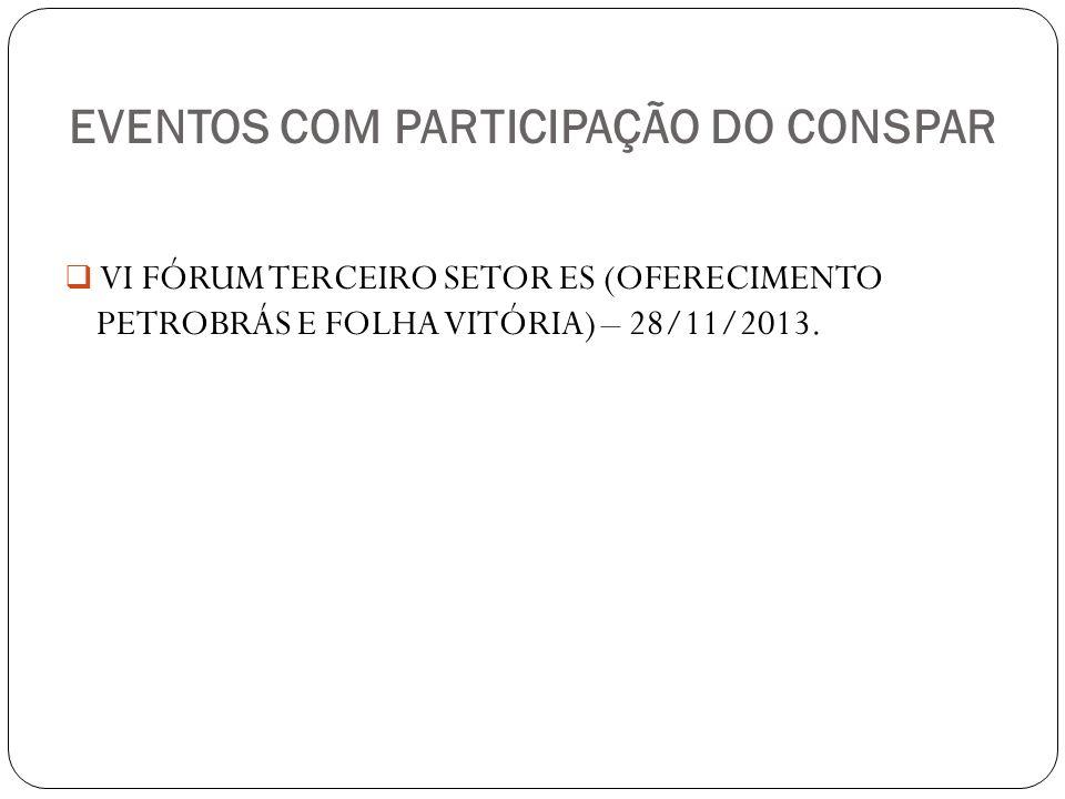 EVENTOS COM PARTICIPAÇÃO DO CONSPAR VI FÓRUM TERCEIRO SETOR ES (OFERECIMENTO PETROBRÁS E FOLHA VITÓRIA) – 28/11/2013.